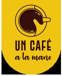 Un Café a la Mano